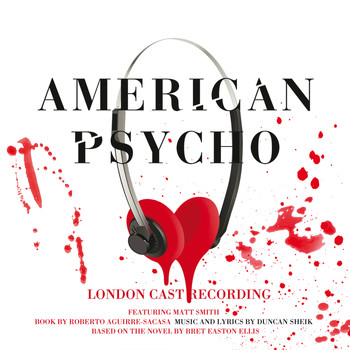 DUNCAN SHEIK - American Psycho (Original London Cast Recording [Explicit])