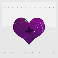 Mullally - Troubled Love