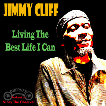 Jimmy Cliff - Living The Best Life I Can