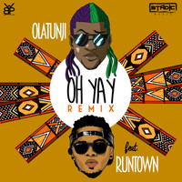 Olatunji - Oh Yay (Remix) [feat. Runtown]