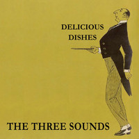 The Three Sounds - Delicious Dishes