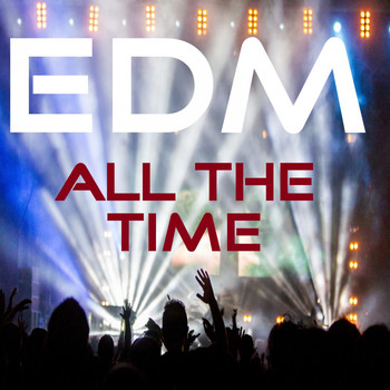 Various Artists - EDM All the Time