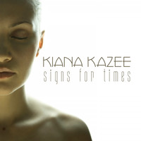 Kiana Kazee - Signs for Times