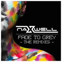 Naxwell - Fade to Grey: The Remixes