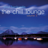 Paul Hardcastle - The Chill Lounge, Vol. 3
