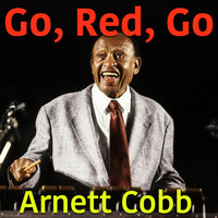 Arnett Cobb - Go, Red, Go
