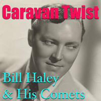 Bill Haley & His Comets - Caravan Twist