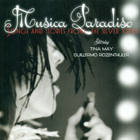 Tina May, Guillermo Rozenthuler - Musica Paradiso - Songs And Stories From The Silver Screen