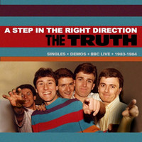 The Truth - A Step in the Right Direction: Singles, Demos, BBC Live - 1983-1984