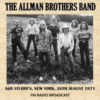 The Allman Brothers Band - A&R Studio's, New York, 1971 (Fm Radio Broadcast)