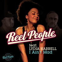 Reel People - I Ain't Mad