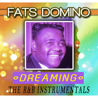 Fats Domino - Dreaming - The R&B Instrumentals