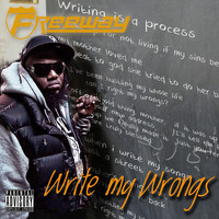 Freeway - Write My Wrongs (Explicit)