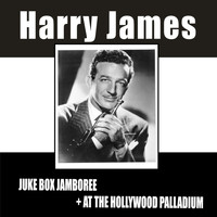 Harry James - Juke Box Jamboree + at the Hollywood Palladium (Live)