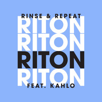 Riton - Rinse & Repeat (feat. Kah-Lo) [Remixes]