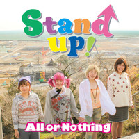 All Or Nothing - Stand Up!