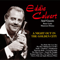 Eddie Calvert - Eddie Calvert and Guests:A Night Out in the Golden City