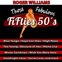Roger Williams - Those Fabulous Fifties
