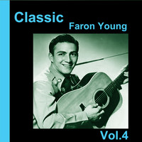 Faron Young - Classic Faron Young, Vol. 4