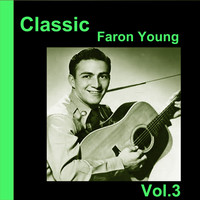 Faron Young - Classic Faron Young, Vol. 3