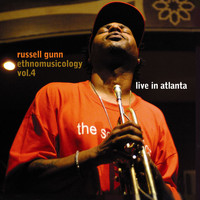 Russell Gunn - Ethnomusicology Vol. 4 - Live in Atlanta