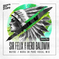 Sir Felix feat. Hero Baldwin - Maybe