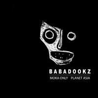 Planet Asia - Babadookz (feat. Planet Asia)