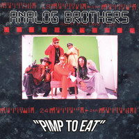 Analog Brothers - Pimp to Eat (Explicit)
