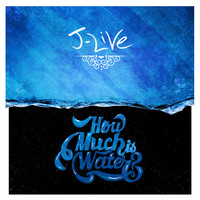 J-Live - How Much Is Water? (Explicit)