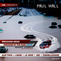 Paul Wall - Swangin In the Rain (Remix) [feat. Slim Thug, J-Dawg, Lil Keke, Z-Ro, & Chamillionaire] - Single (Explicit)
