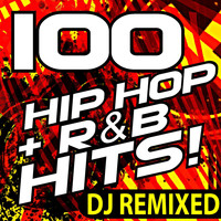 DJ ReMix Factory - 100 Hip Hop R&B Hits! DJ Remixed