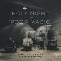 Brandt Brauer Frick - Holy Night & Poor Magic (feat. Beaver Sheppard)