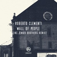 Roberto Clementi - Wall of People (Inc Zenker Brothers Remix)