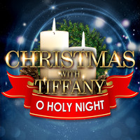 Tiffany - Christmas with Tiffany - Oh Holy Night