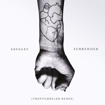 Savages - Surrender (Trentemøller Remix)