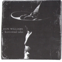 Don Williams - Borrowed Tales
