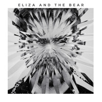 Eliza and the Bear - Eliza And The Bear (Deluxe)