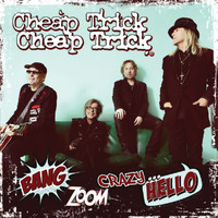 Cheap Trick - Bang, Zoom, Crazy…Hello