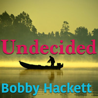 Bobby Hackett - Undecided