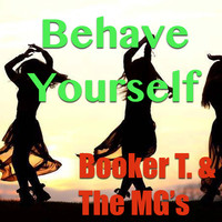 Booker T. & The MG's - Behave Yourself