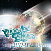 Düsenfried and the Stuffgivers - Got to Get the Funk Back on the Dancefloor