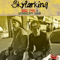 Red Fox & Screechy Dan - Skylarking - Single