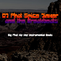 DJ Phat Spice Jinxer and the Breakbeats - Big Phat Hip Hop Instrumental Beats
