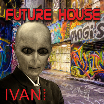 Ivan Herb - Future House