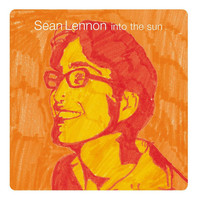 Sean Ono Lennon - Into The Sun