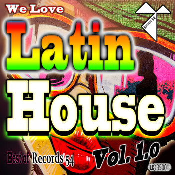 Various Artists - We Love Latin House: Best of Records 54, Vol. 1.0