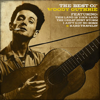 Woody Guthrie - Woody Guthrie - The Best of Woody Guthrie