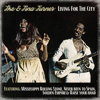 Ike & Tina Turner - Ike & Tina Turner - Living for the city