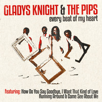 Gladys Knight & The Pips - Gladys Knight & the Pips - Every Beat of My Heart