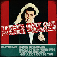 Frankie Vaughan - Frankie Vaughan - There's Only One Frankie Vaughan